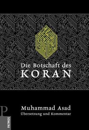 Die Botschaft des Koran - Übersetzung und Kommentar von Muhammad Asad (2011) Gebundene Ausgabe