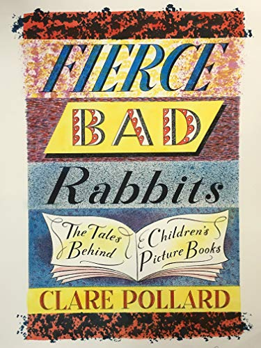 Fierce Bad Rabbits: The Tales Behind Children's Picture Books (English Edition)