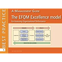 The EFQM Excellence model for Assessing Organizational Performance: A management Guide (Best Practice) by Chris Hakes (2007-07-07)