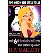 [ FOR WHOM THE SPELL TOLLS: THE DULCIE O'NEIL SERIES ] BY Mallory, H P ( AUTHOR )Mar-30-2013 ( Paperback )