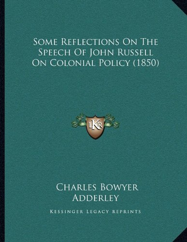 Some Reflections on the Speech of John Russell on Colonial Policy (1850)