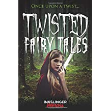 Twisted Fairy Tales: Once upon a twist....a mixture of light and dark stories in the fairy tale genre