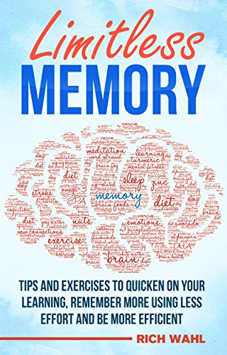 limitless-memory-tips-and-exercises-to-quicken-on-your-learning-remember-more-using-less-effort-and-