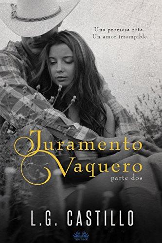 Juramento Vaquero: Parte Dos (L.G. Castillo - Juramento Vaquero nº 2)