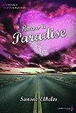 Retour à Paradise: Un voyage vers la passion, tome 2