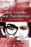 Best Elvis Costello - Elvis Costello and Thatcherism: A Psycho-Social Exploration Review