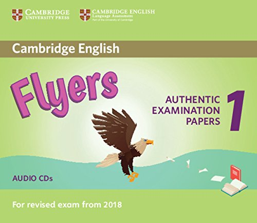 Cambridge English Flyers 1 for Revised Exam from 2018 Audio CDs (2): Authentic Examination Papers from Cambridge English Language Assessment