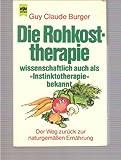 Die Rohkosttherapie: Wissenschaftlich auch als Instinktotherapie bekannt
