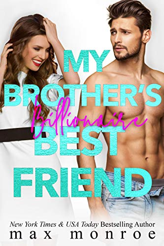 My Brother's Billionaire Best Friend (English Edition)