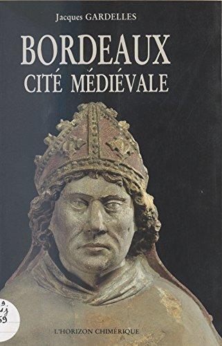 Bordeaux : Cité médiévale
