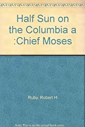 Half Sun on the Columbia a :Chief Moses