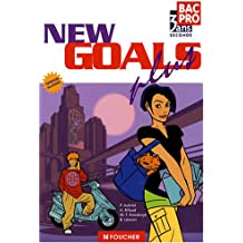 Anglais New Goals plus Bac Pro 2e : Version allégée