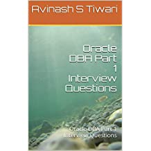Oracle DBA Part 1 Interview Questions: Oracle DBA Part 1 Interview Questions (English Edition)