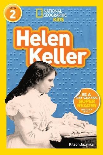 National Geographic Kids Readers: Helen Keller (National Geographic Kids Readers: Level 2 )