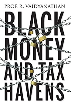 Black Money and Tax Havens by [Vaidyanathan, R]