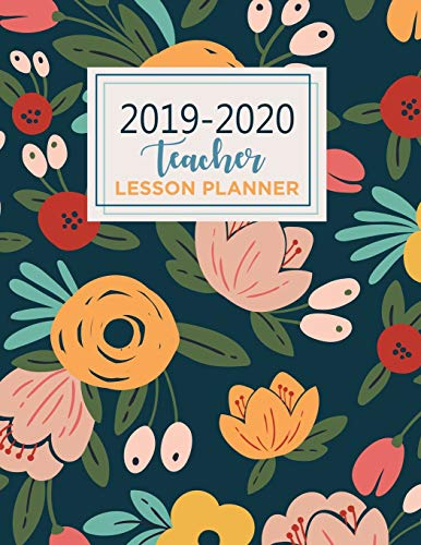 Teacher Lesson Planner: Teacher Planner with Dates| Teacher Planner gift | Weekly and Monthly | 2019-2020 Academic Year August - July | Planner 8.5 x ... Beautiful Floral Cover Design) (2019-2020)