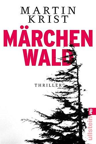 Märchenwald: Thriller (Ein Paul-Kalkbrenner-Thriller 5) von [Krist, Martin]