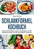 Schlankformel - Kochbuch: 100 einfache Rezepte, um den Insulinspiegel zu senken, Gewicht zu verlieren und die Gesundheit zu verbessern