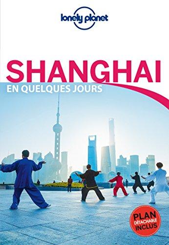 Shanghai En quelques jours - 3ed par Lonely Planet LONELY PLANET
