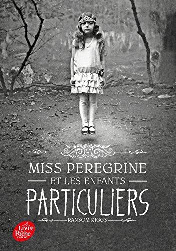 Miss Peregrine et les enfants particuliers - Tome 1 par Ransom Riggs