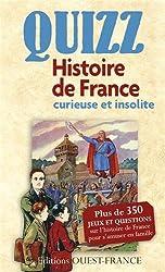 QUIZZ DE L'HISTOIRE DE FRANCE CURIEUSE ET INSOLITE