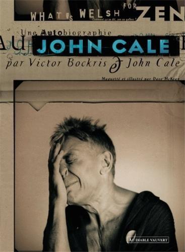 What's welsh for zen ? : Une autobiographie de John Cale par John Cale