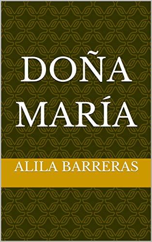 DOÑA MARÍA por Alila Barreras