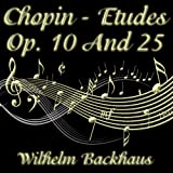 Chopin - Etudes Op. 10 And 25