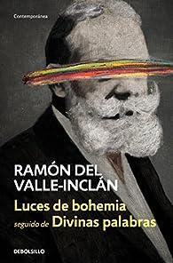 Luces de bohemia   Divinas palabras par  Ramón del Valle-Inclán