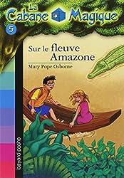 La Cabane Magique, Tome 5 : Sur le fleuve Amazone