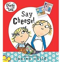 Say Cheese! (Charlie and Lola)