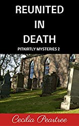 Reunited in Death (Pitkirtly Mysteries Book 2)