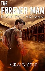 The Forever Man: Book 2: Axeman - a post apocalyptic, urban fantasy. (English Edition)