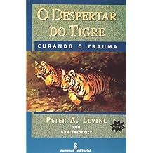 O Despertar Do Tigre. Curando O Trauma (Em Portuguese do Brasil)