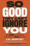 #8: So Good They Can't Ignore You