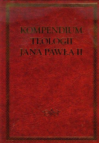 Kompedium teologii Jana Pawla II