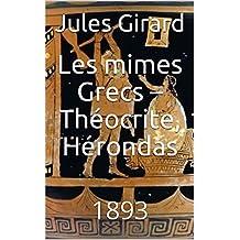 Les mimes Grecs – Théocrite, Hérondas: 1893 (French Edition)