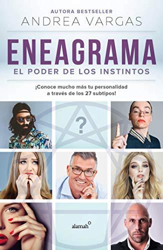 Eneagrama: el poder de los instintos: ¡Conoce mucho más tu personalidad a través de los 27 subtipos! por Andrea Vargas