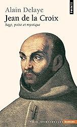 Jean de la Croix. Sage, poète et mystique