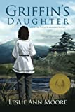 Griffin's Daughter: A Young Adult Romantic Fantasy: Volume 1