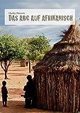 Das ABC auf Afrikanisch: Memoiren aus 20 Jahre in Nigeria von Heidy Dennis