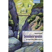 Jennerwein: Ein bayerisches Wildererdrama. Historischer Roman