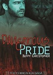 Dangerous Pride (The Chiricahua Saga Book 1)