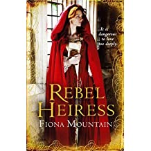 [Rebel Heiress] (By: Fiona Mountain) [published: October, 2010]