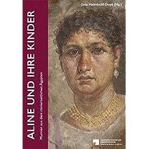 Aline und ihre Kinder: Mumien aus dem römerzeitlichen Ägypten (Ägypten im Blick)