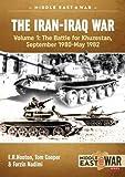The Iran-Iraq War, Volume 1: The Battle for Khuzestan, September 1980-May 1982 (Middle East @ War, Band 5)