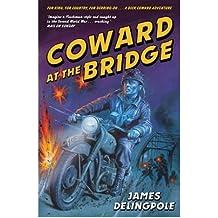 [(Coward at the Bridge)] [ By (author) James Delingpole ] [April, 2010]