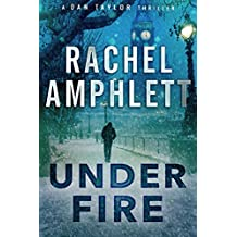 Under Fire: An action-packed spy thriller (Dan Taylor Book 2)