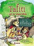 Tafiti und die Löwen-Schule: zum Vorlesen und ersten Selberlesen