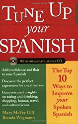 Tune Up Your Spanish (Book + Audio): Top 10 Ways to Improve Your Spoken Spanish (Tune Up Your Language Series)